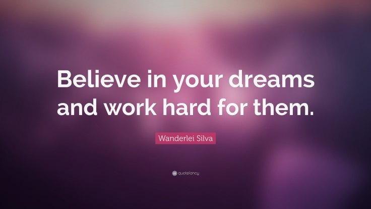 1554173-Wanderlei-Silva-Quote-Believe-in-your-dreams-and-work-hard-for